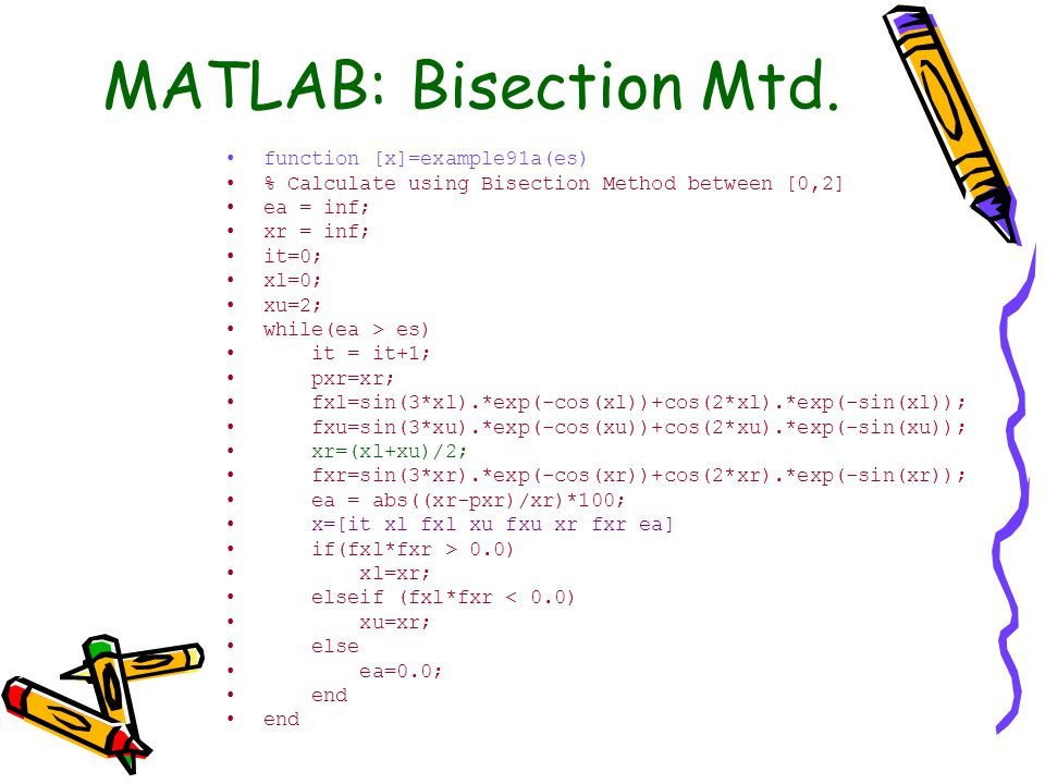 MATLAB: Bisection Mtd. function [x]=example91a(es)